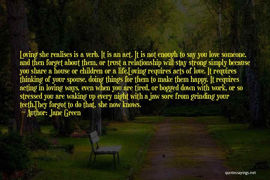 Stay Happy Love Quotes By Jane Green