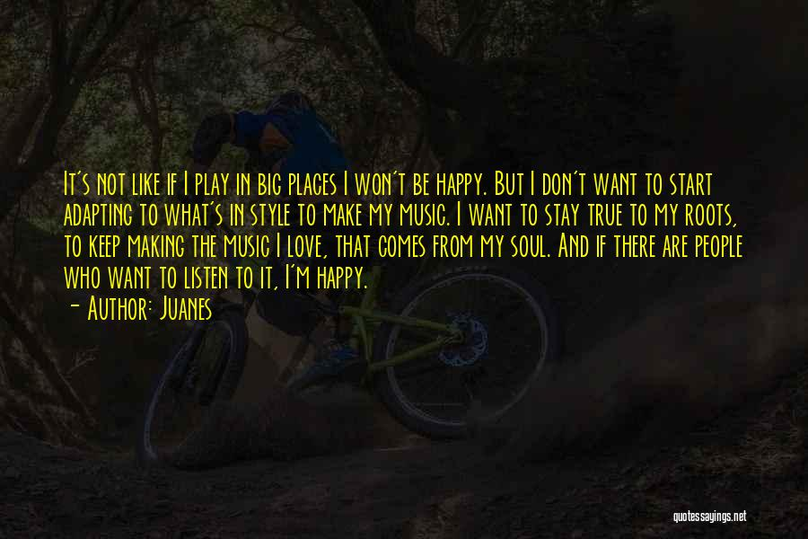 Stay Happy Love Quotes By Juanes