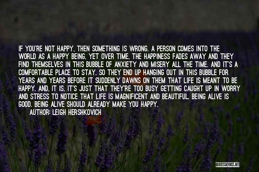 Stay Happy Love Quotes By Leigh Hershkovich