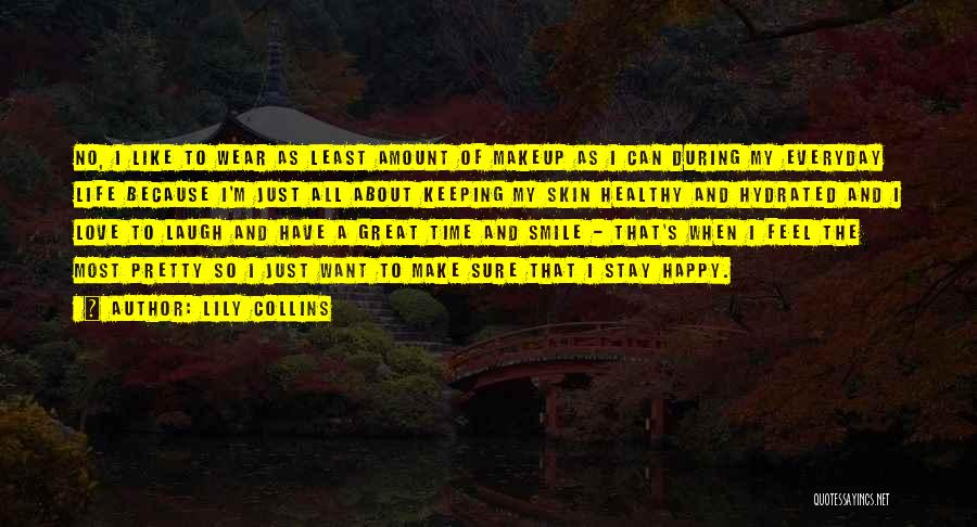 Stay Happy Love Quotes By Lily Collins