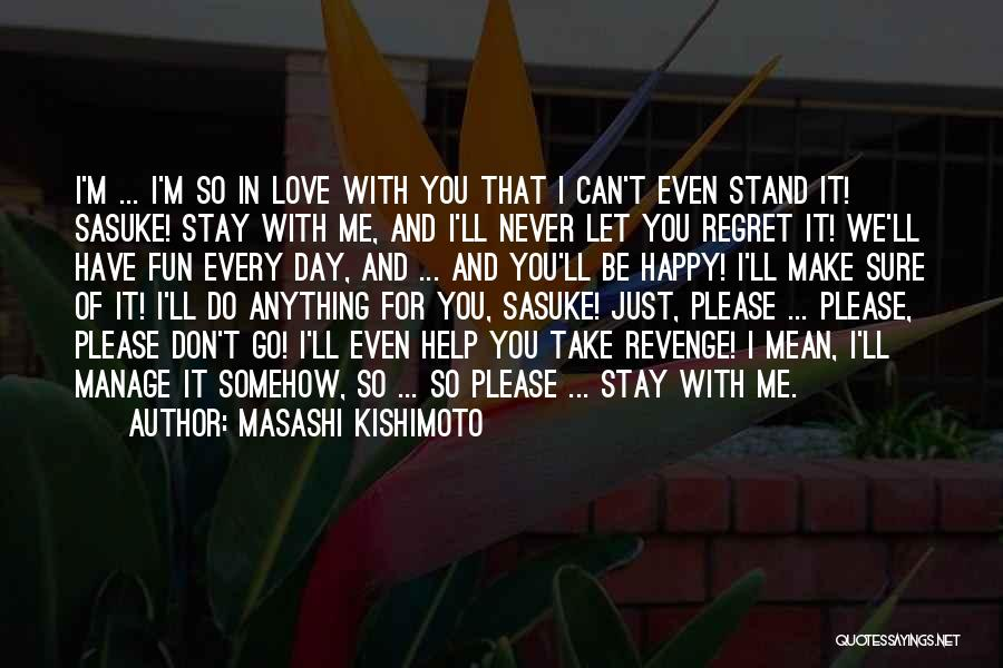 Stay Happy Love Quotes By Masashi Kishimoto