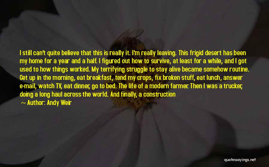 Stay Out My Life Quotes By Andy Weir