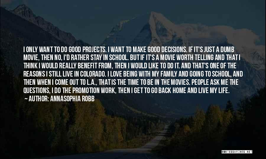 Stay Out My Life Quotes By AnnaSophia Robb