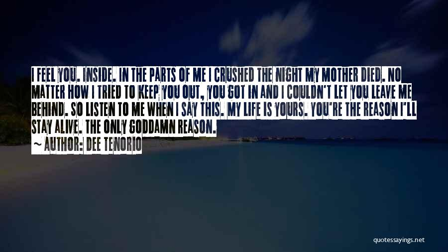 Stay Out My Life Quotes By Dee Tenorio