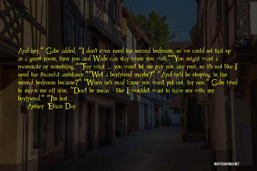 Stay Out My Life Quotes By Ethan Day