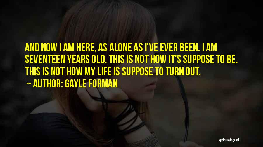Stay Out My Life Quotes By Gayle Forman
