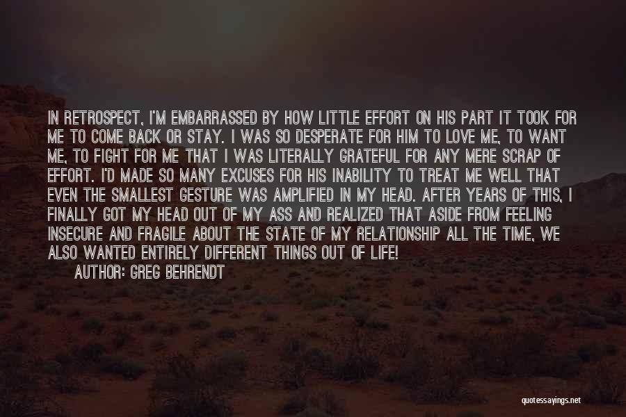 Stay Out My Life Quotes By Greg Behrendt