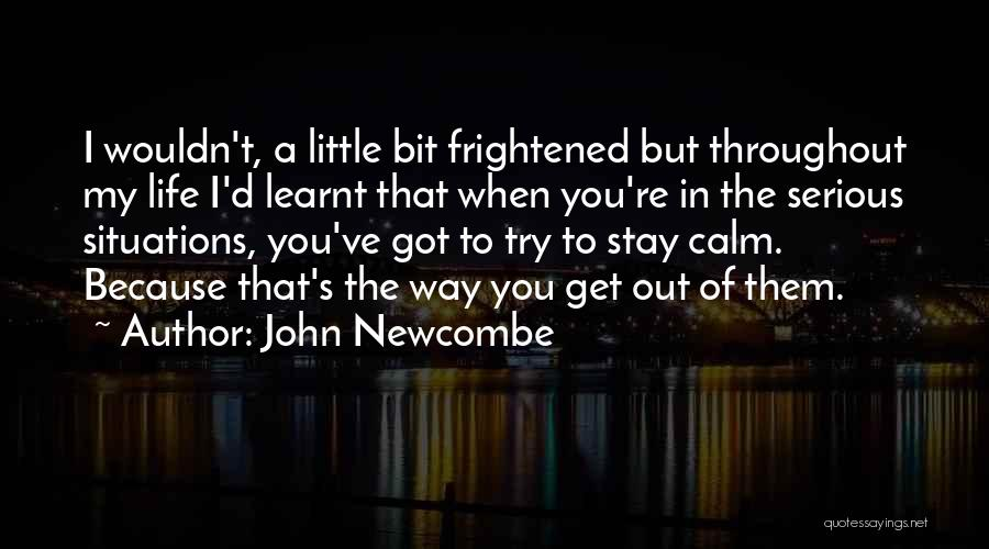 Stay Out My Life Quotes By John Newcombe