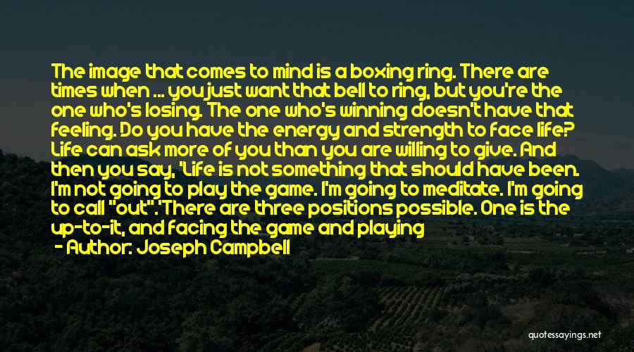 Stay Out My Life Quotes By Joseph Campbell