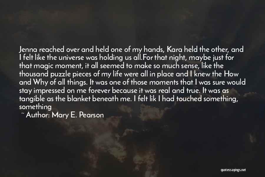Stay Out My Life Quotes By Mary E. Pearson