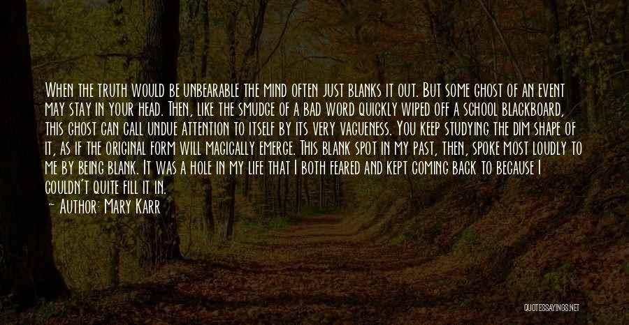 Stay Out My Life Quotes By Mary Karr