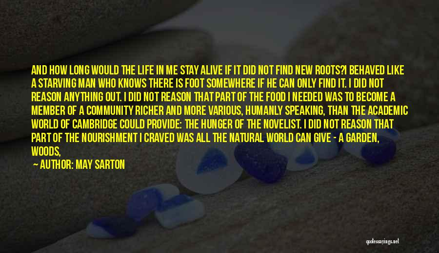 Stay Out My Life Quotes By May Sarton