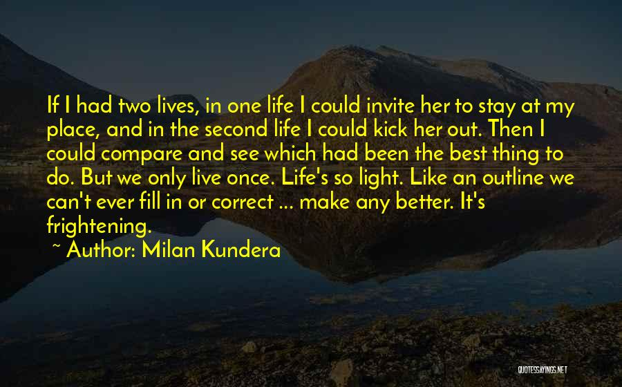 Stay Out My Life Quotes By Milan Kundera