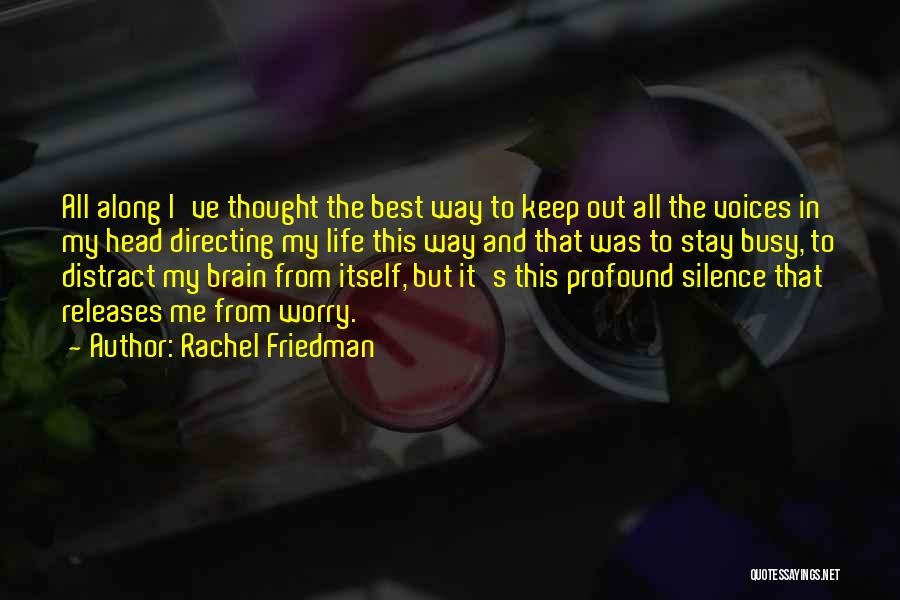 Stay Out My Life Quotes By Rachel Friedman