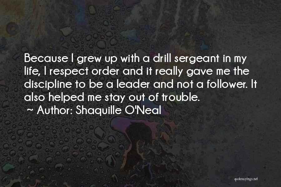Stay Out My Life Quotes By Shaquille O'Neal