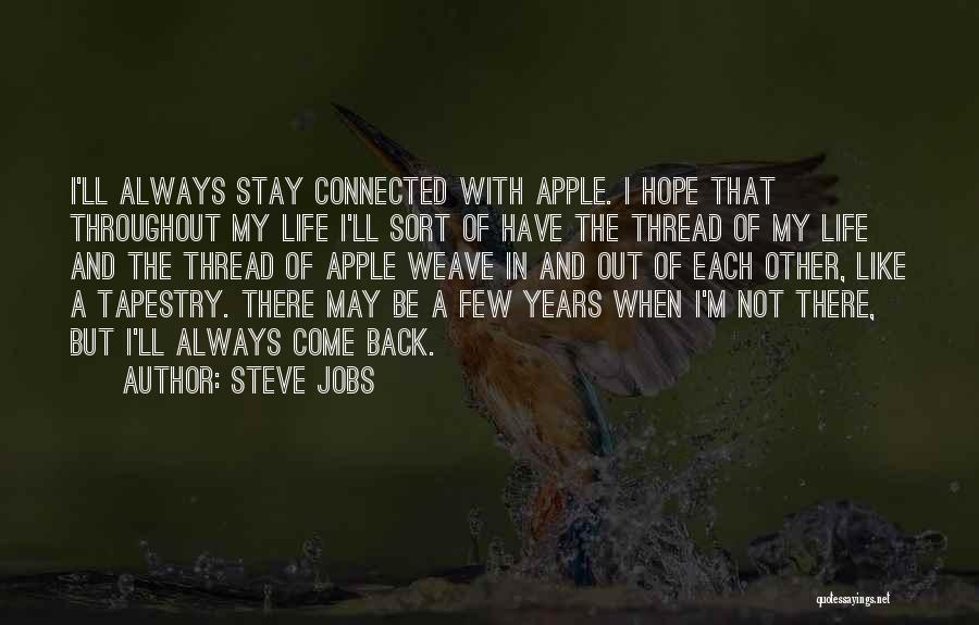 Stay Out My Life Quotes By Steve Jobs