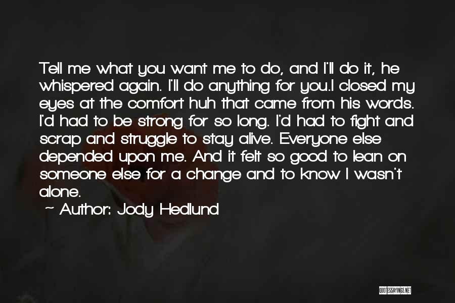 Stay Strong And Fight Quotes By Jody Hedlund