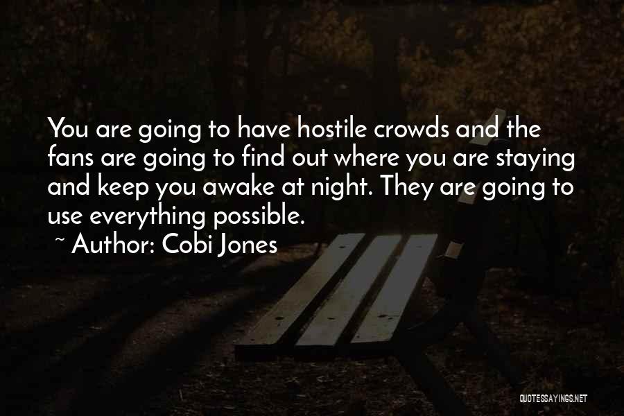 Staying Awake At Night Quotes By Cobi Jones