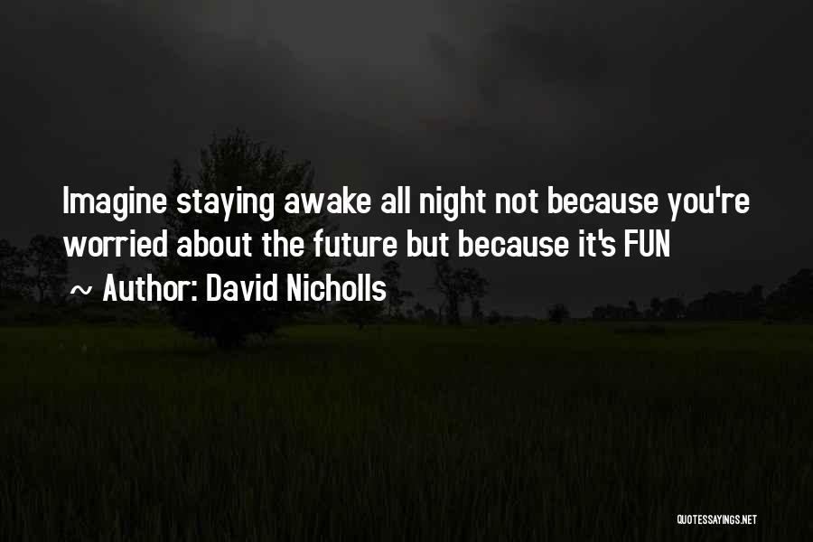 Staying Awake At Night Quotes By David Nicholls