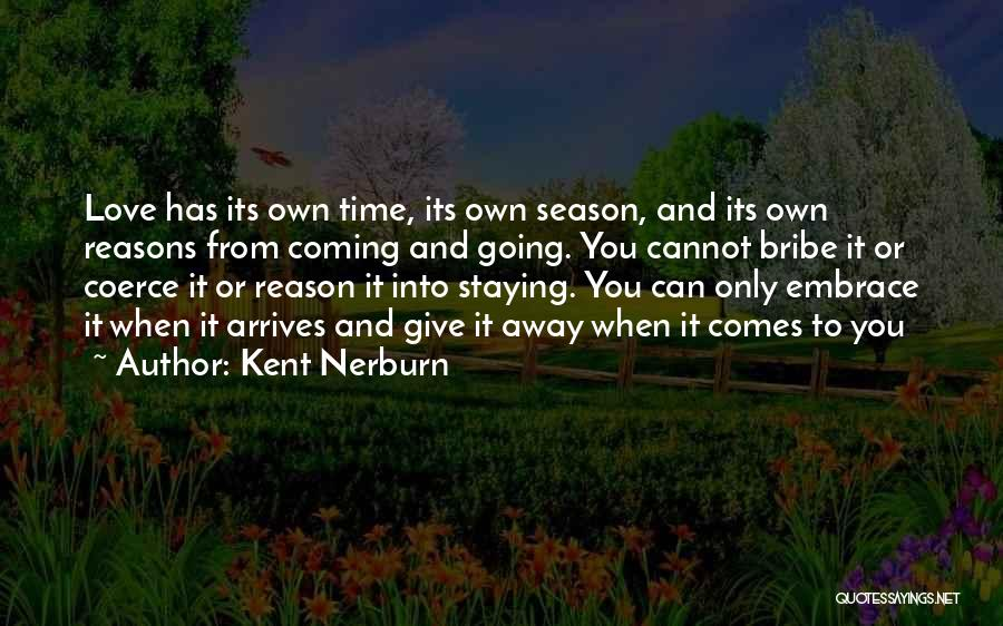 Staying Away From Friends Quotes By Kent Nerburn