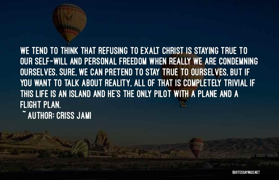 Staying In Faith Quotes By Criss Jami