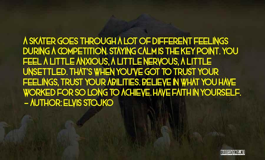 Staying In Faith Quotes By Elvis Stojko