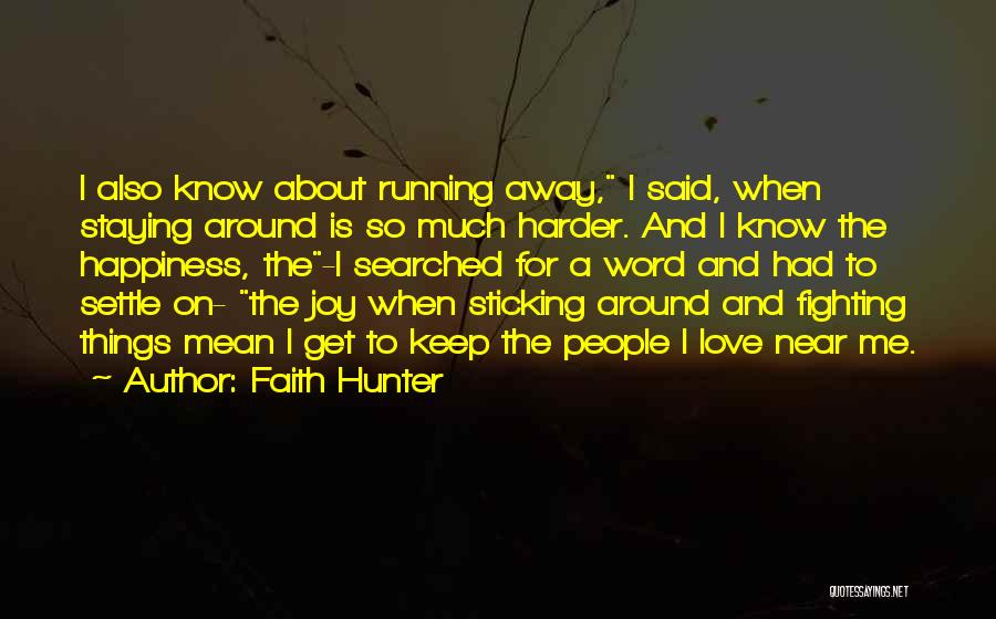 Staying In Faith Quotes By Faith Hunter