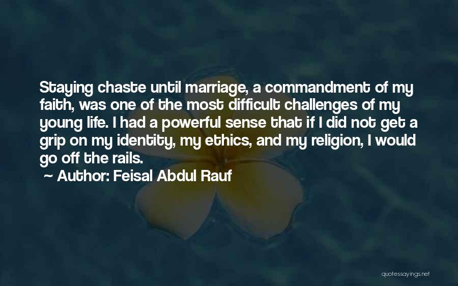 Staying In Faith Quotes By Feisal Abdul Rauf