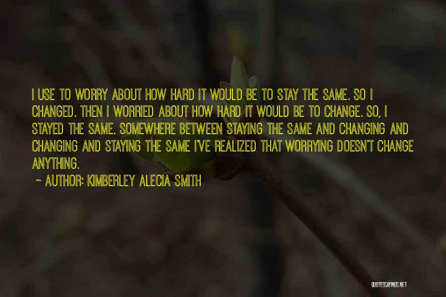 Staying In Faith Quotes By Kimberley Alecia Smith