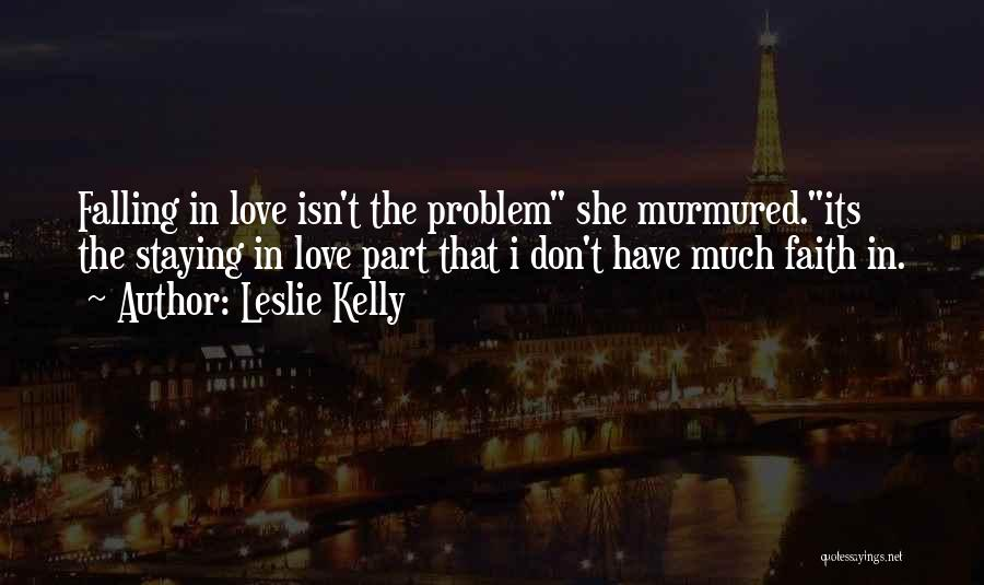 Staying In Faith Quotes By Leslie Kelly