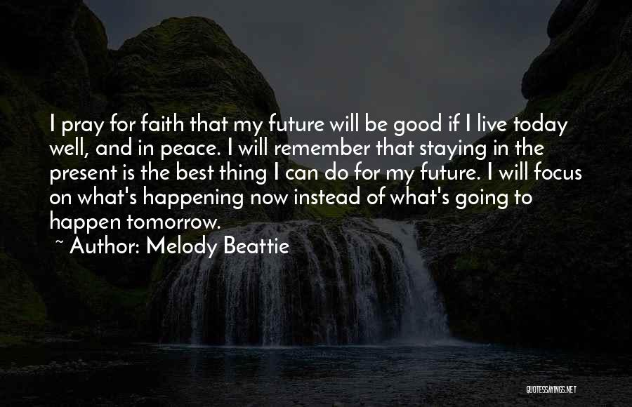 Staying In Faith Quotes By Melody Beattie