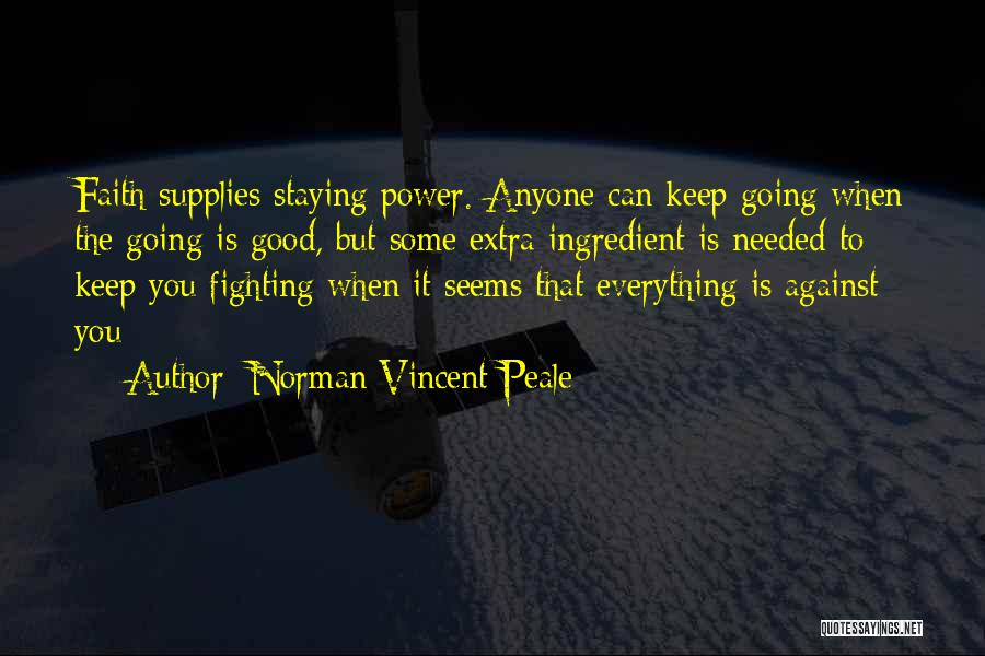 Staying In Faith Quotes By Norman Vincent Peale