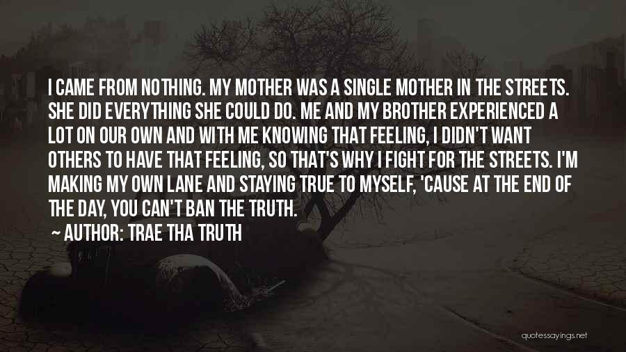 Staying In The Fight Quotes By Trae Tha Truth