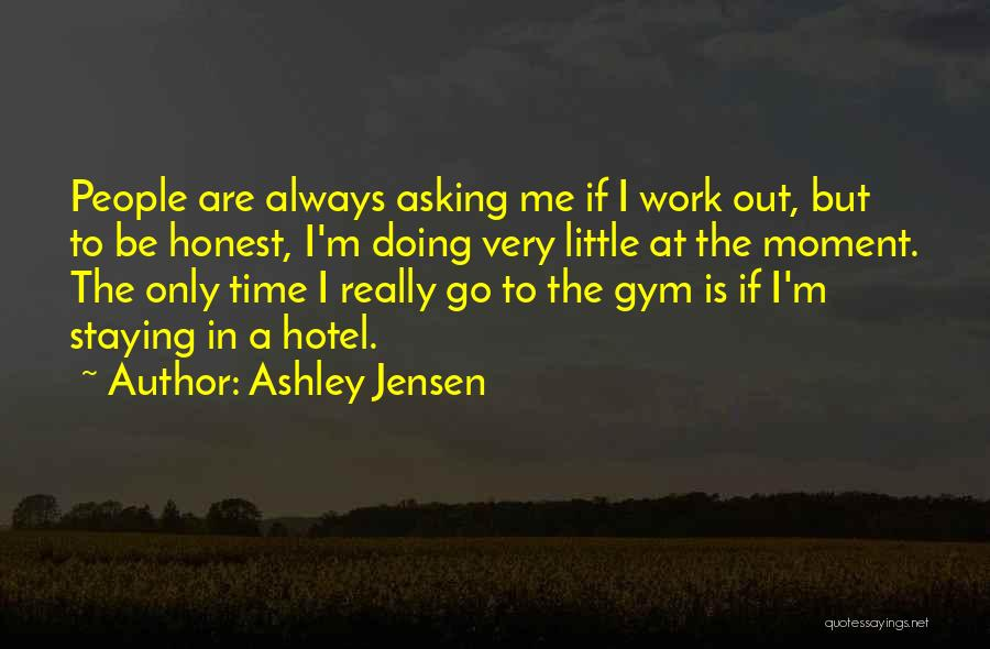Staying In The Moment Quotes By Ashley Jensen