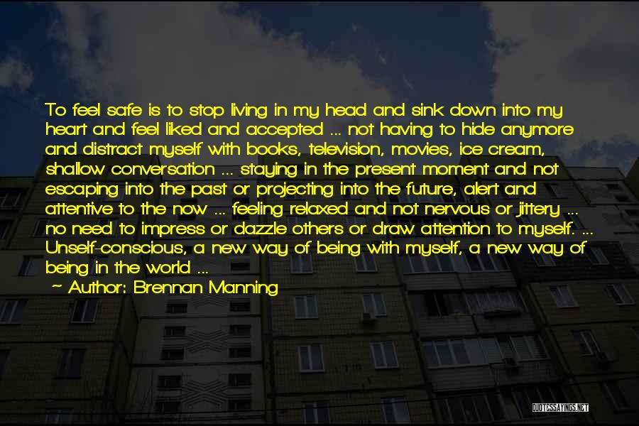 Staying In The Moment Quotes By Brennan Manning