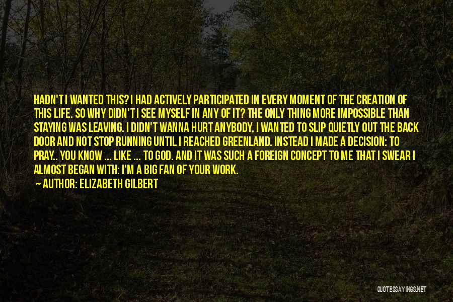 Staying In The Moment Quotes By Elizabeth Gilbert