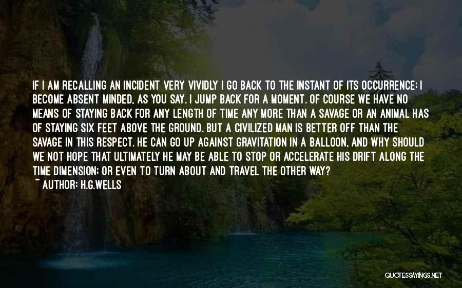 Staying In The Moment Quotes By H.G.Wells