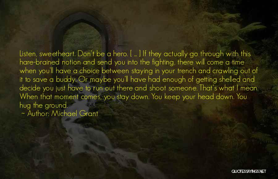 Staying In The Moment Quotes By Michael Grant