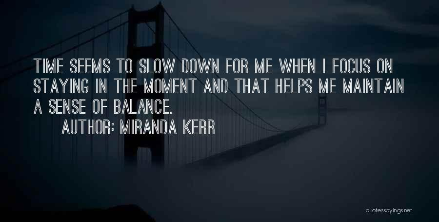 Staying In The Moment Quotes By Miranda Kerr