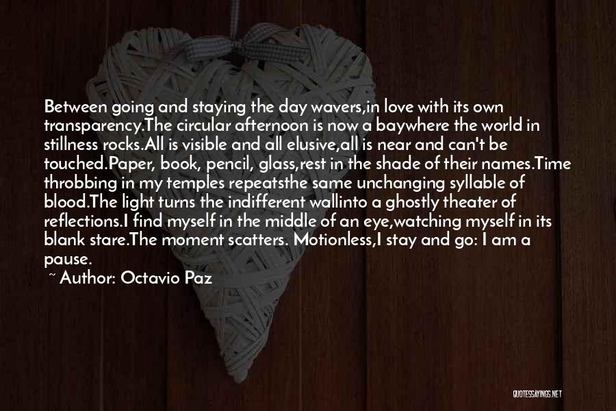 Staying In The Moment Quotes By Octavio Paz