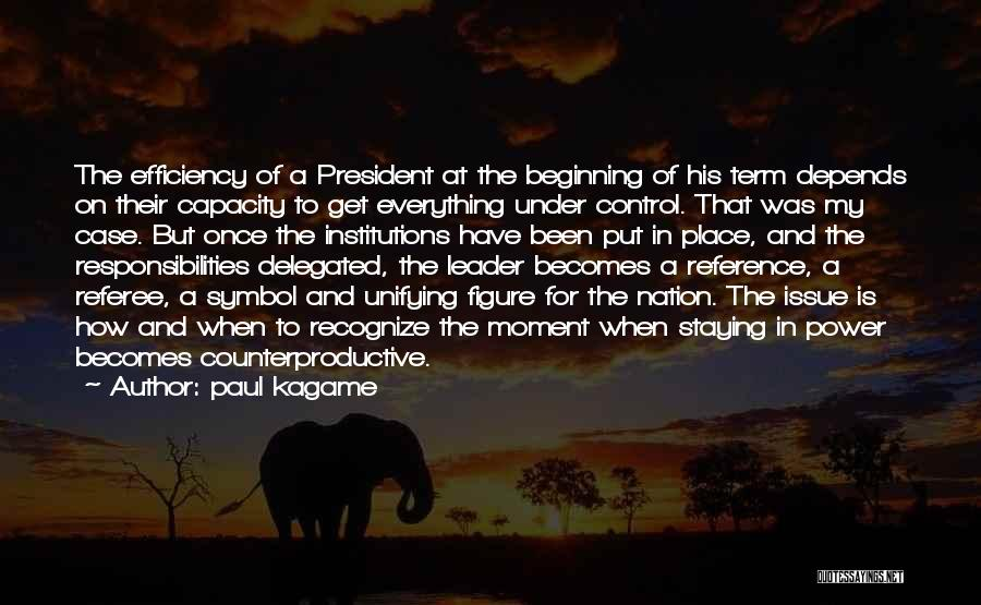 Staying In The Moment Quotes By Paul Kagame