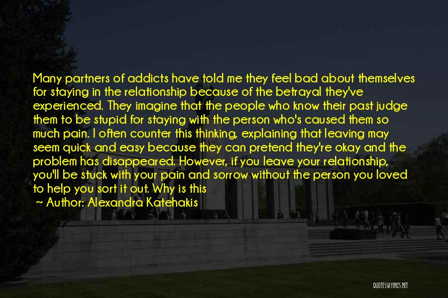 Staying Out Of My Relationship Quotes By Alexandra Katehakis
