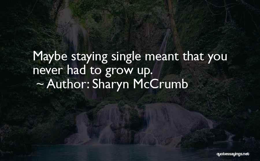 Staying Single Quotes By Sharyn McCrumb