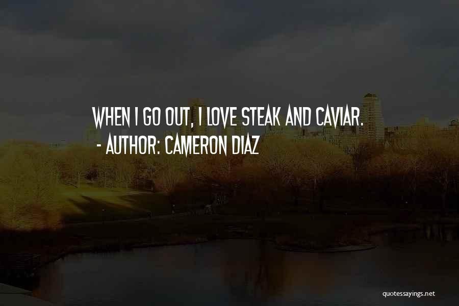 Steak Out Quotes By Cameron Diaz