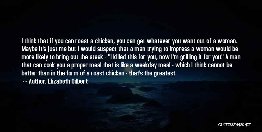 Steak Out Quotes By Elizabeth Gilbert
