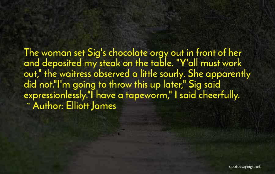 Steak Out Quotes By Elliott James