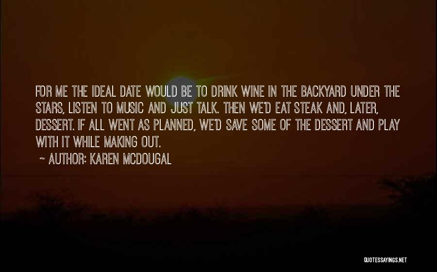 Steak Out Quotes By Karen McDougal
