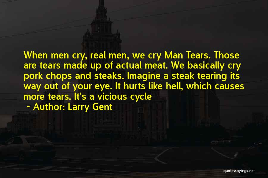 Steak Out Quotes By Larry Gent