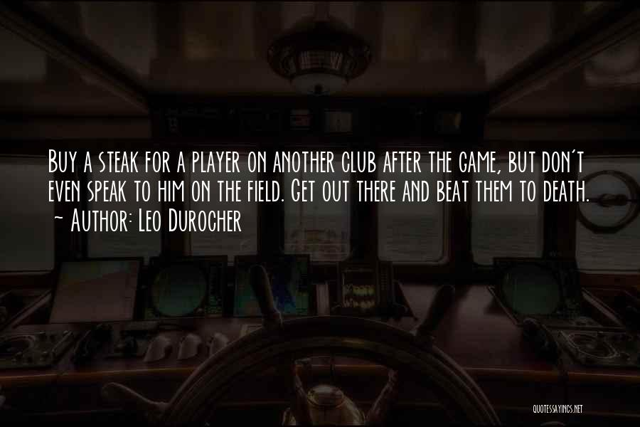Steak Out Quotes By Leo Durocher