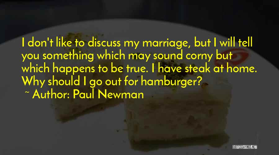 Steak Out Quotes By Paul Newman
